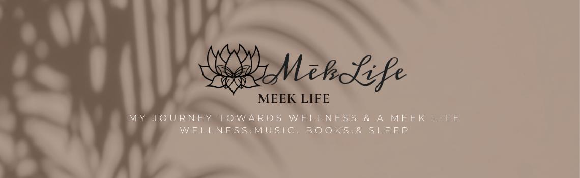 Meek Life